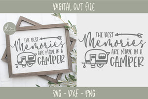The Best Memories Are Made in a Camper - SVG Cut File