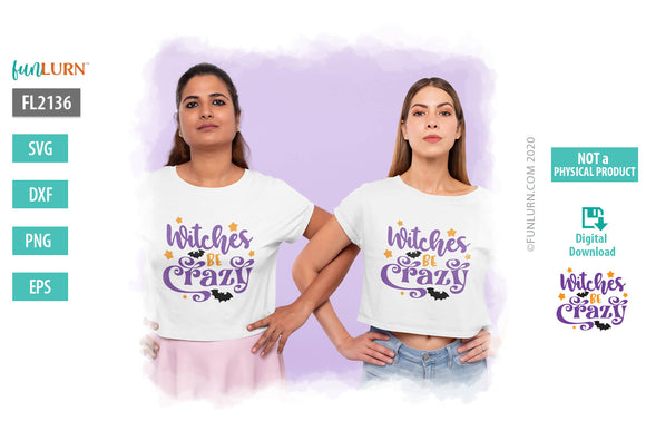 Witches Be Crazy SVG Design