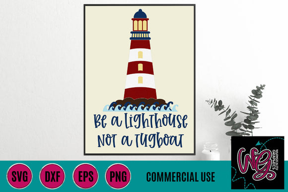 Be a Lighthouse Not a Tugboat Cut File WG780