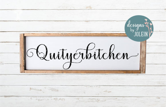 Quityerbitchen