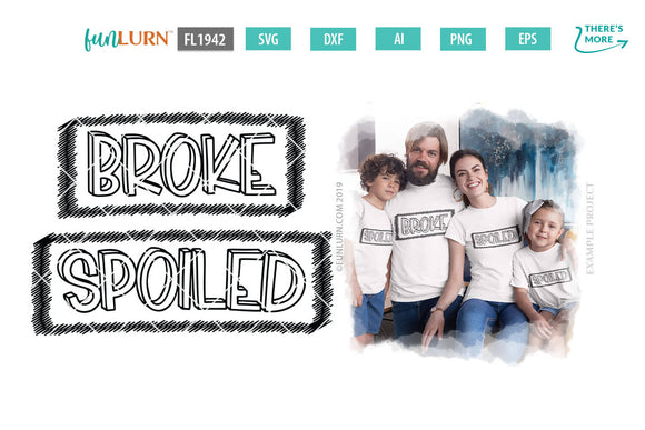 Broke spoiled family shirts svg cut file