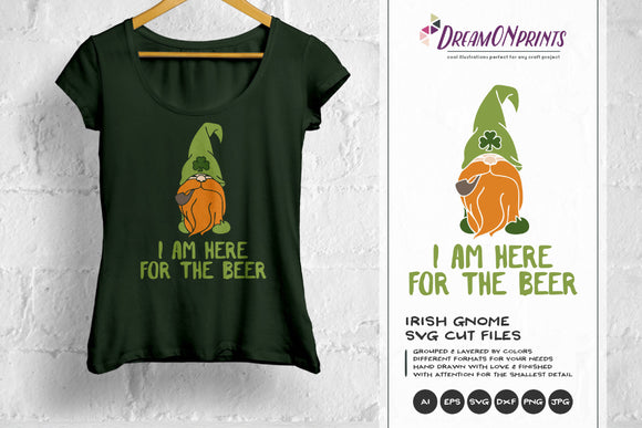 I am Here for the Beer SVG - Irish Gnome SVG