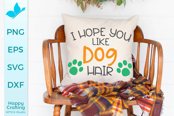 I hope you like dog hair SVG DXF Cut File