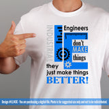 Industrial Engineers Don't Make Things They Just Make Things Better