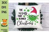The Virus That Ruined Christmas Sublimation Design