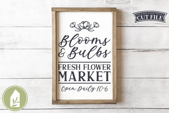 Blooms and Bulbs SVG, Farmhouse Spring Sign SVG