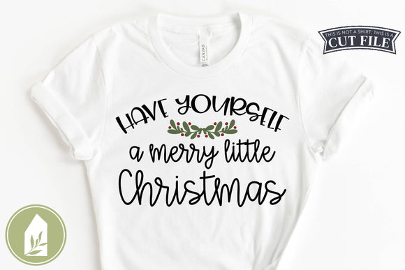 SVG Files, Have Yourself A Merry Little Christmas