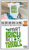 St. Patrick's Day Part Irish All Trouble SVG