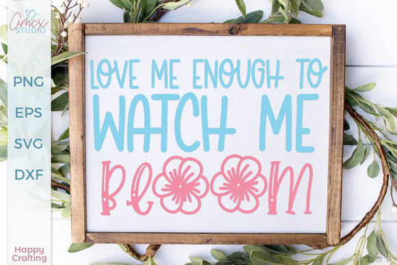 Watch Me Bloom