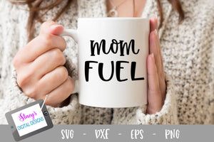 Mom Fuel SVG - Mom SVG Design