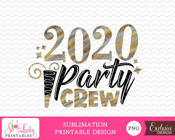 2020 Party Crew New Years watercolor printable sublimation design - Digital download - PNG - Printable