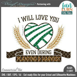 Love you even during Planting and Harvest Cut File