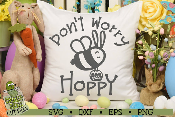 Don't Worry Bee Hoppy Easter SVG Cut File