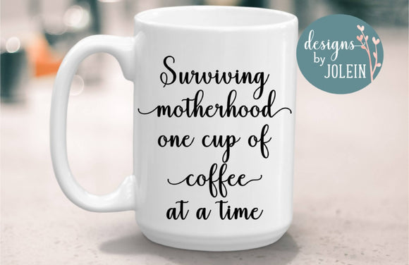 Surviving Motherhood One Cup Of Coffee At A Time