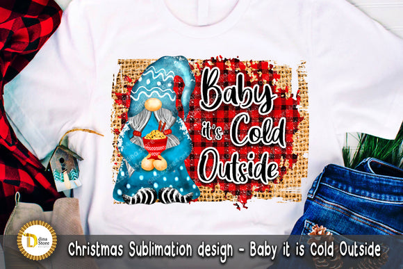 Sublimation design Baby it is cold outside
