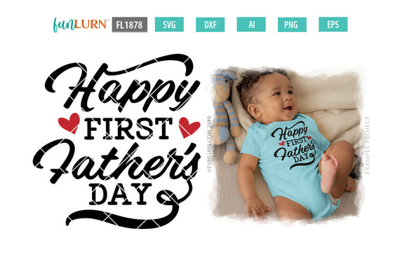 Free You can also send fathers day wishes, fathers day messages, fathers day quotes, fathers day sayings, fathers day poems and happy mothers day for him. Happy First Father S Day Svg Cut File Svg Font Market SVG, PNG, EPS, DXF File