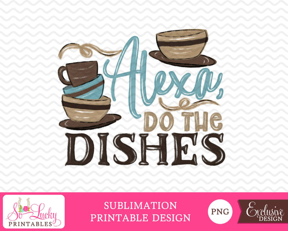Alexa do the dishes watercolor printable sublimation design - Digital download - PNG - Printable graphic design