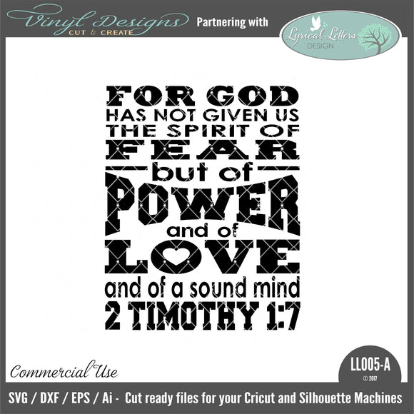 LL005A - 2 Timothy 1:7 For God Has Not Given The Spirit Of Fear