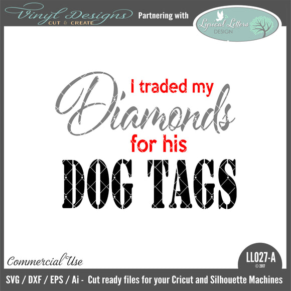 LL027A - I Traded My Diamonds for His Dog Tags