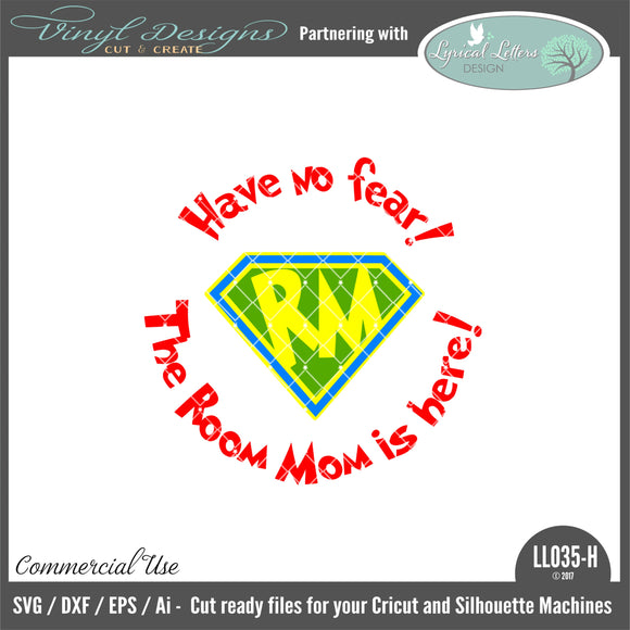 LL035H - Have No Fear the Room Mom is Here