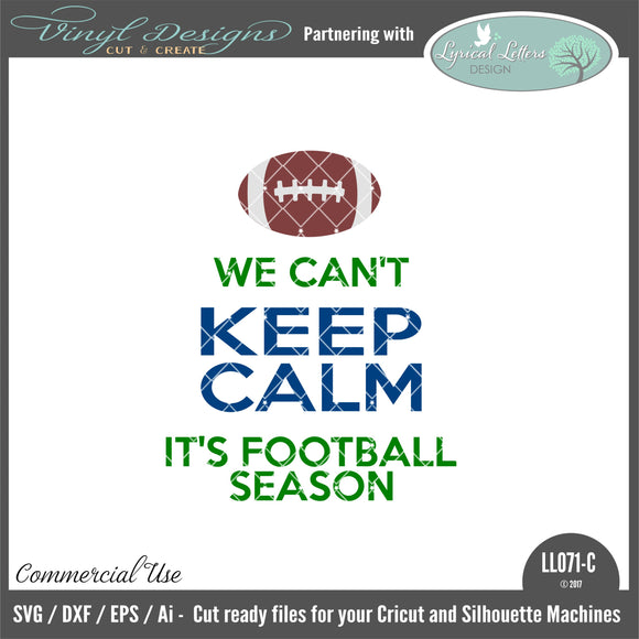 LL071C - We Can't Keep Calm It's Football Season