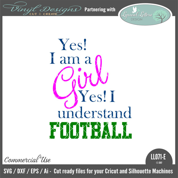 LL071E - Yes I Am A Girl Yes I Understand Football