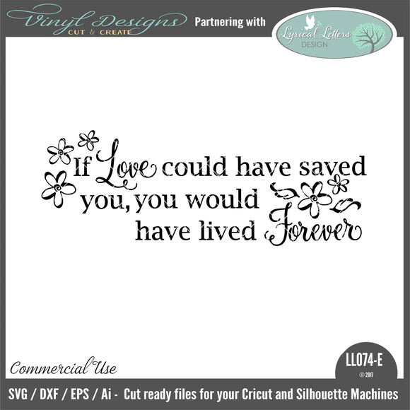 LL074E - If Love Could Have Saved You, You Would Have Lived Forever