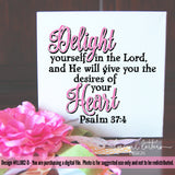 LL082D - Psalm 37:4 Delight Yourself in the Lord