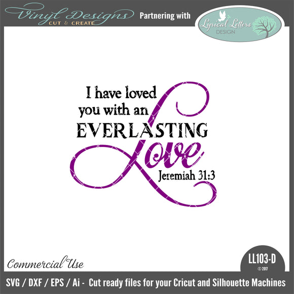 LL103D - Jeremiah 31:3 I Have Loved You With An Everlasting Love