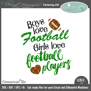 LL151E - Boys Love Football Girls Love Football Players