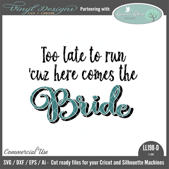 LL198D - Too Late To Run 'Cuz Here Comes the Bride