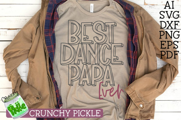 Best Dance Papa Ever SVG File