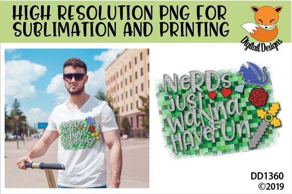 Nerds Just Wanna Have Fun Sublimation