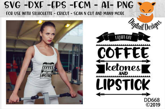I Run On Ketones Coffee And Lipstick Keto Diet SVG
