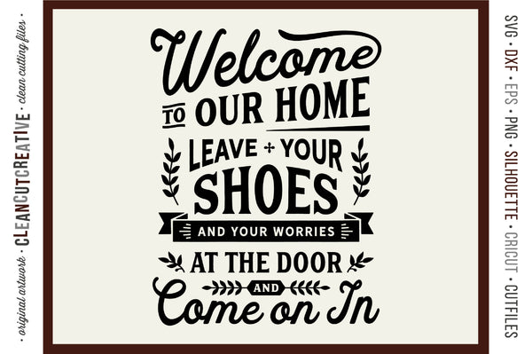 Leave Shoes And Worries At The Door Entry Mudroom Sign Svg Svg Font Market