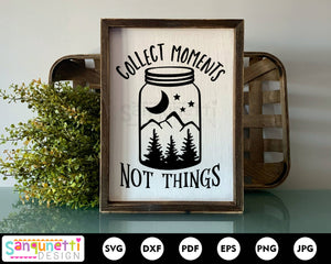 Collect Moments not things SVG, mason jar svg, travel and explore