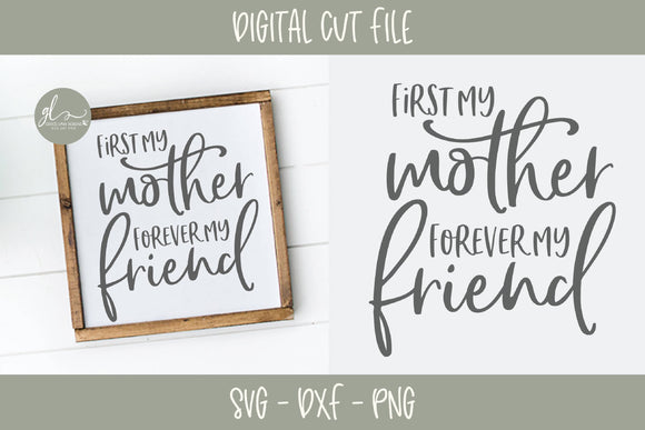 First My Mother Forever My Friend - SVG Cut File