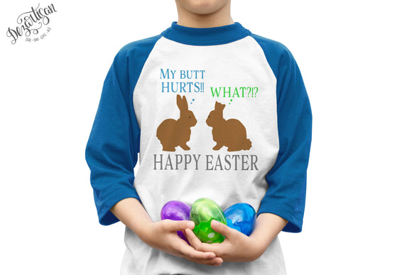 My butt hurts! What? Happy Easter!