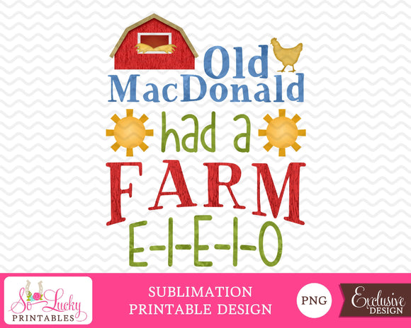 Old MacDonald had a farm printable sublimation design - Digital download - PNG - Printable