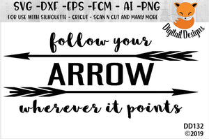 Follow Your Arrow Inspirational SVG