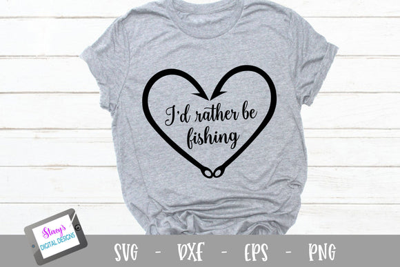 Fishing SVG - I'd rather be fishing SVG