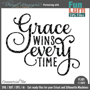 Grace wins everytime Cut File