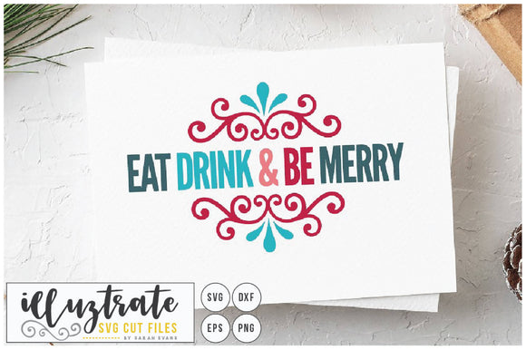 Eat, Drink and Be Merry SVG Cut File