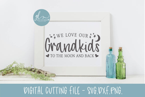 We Love Our Grandkids To The Moon And Back - SVG Cut File
