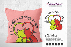 Love Cats SVG - My Heart Belongs to You - Valentine SVG
