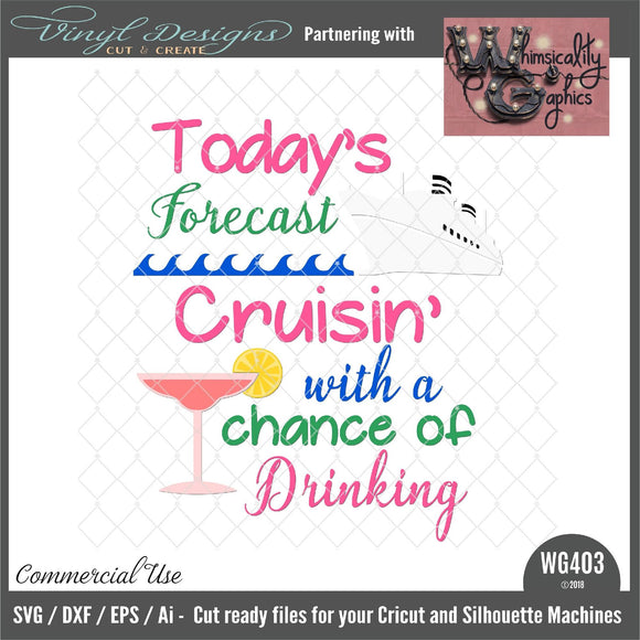 Today's Forecast Cruisin' Cut File WG402