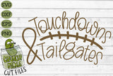 Touchdowns & Tailgates Football Svg