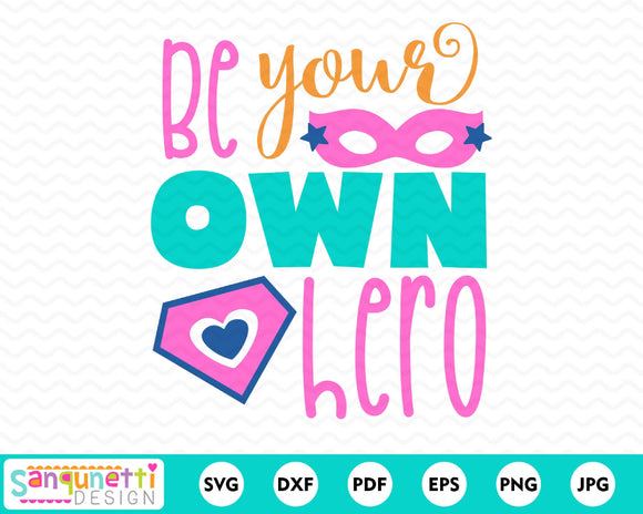 Be Your Own Hero SVG Cutting file