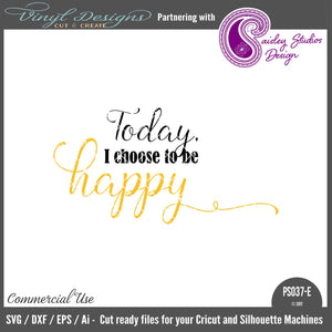 PS037E I Choose to be Happy