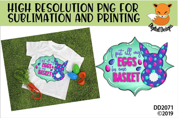 I Put All My Eggs In One Basket Easter Sublimation PNG